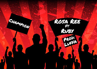 Download Audio Mp3   Rosa Ree Ft. Ruby - Champion