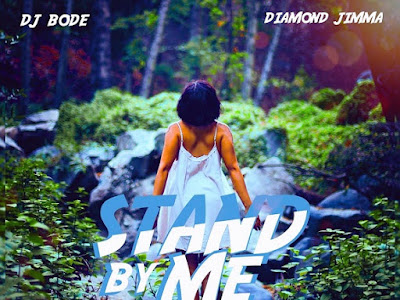 DOWNLOAD MP3: Dj Bode ft. Diamond Jimma - Stand By Me || @deejay_bode