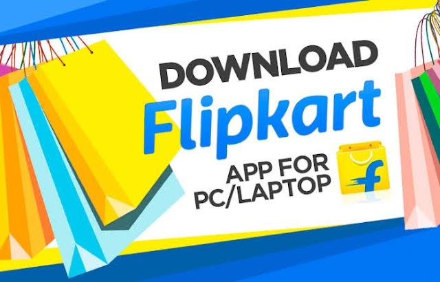 Download Flipkart App For PC/Laptop Windows 10/7/8.1/8/XP