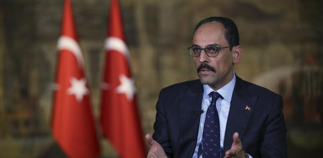 Καλίν: Θα συνεχίσουμε να υποστηρίζουμε τη «νόμιμη κυβέρνηση της Λιβύης»