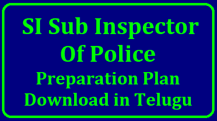 SI Sub Inspector of Police Preparation Plan Download in Telugu /2018/11/si-sub-inspector-of-police-examination-preparation-plan-download-in-telugu.html