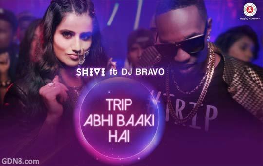 Trip Abhi Baaki Hai - SHIVI, DJ Bravo
