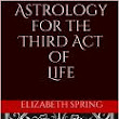 """Astrology for the Third Act of Life"" Just Published on amazon.com"