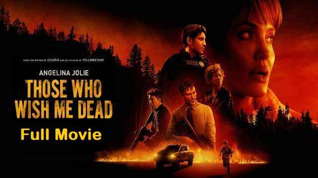 Those Who Wish Me Dead Full Movie Watch Download Online Free
