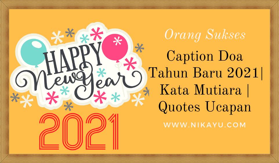 Caption Doa Tahun Baru 2021 Kata Mutiara Quotes Ucapan