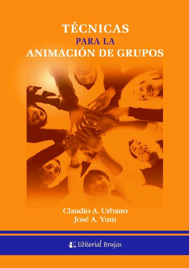 Técnica para la animación de grupos – José A. Yuni