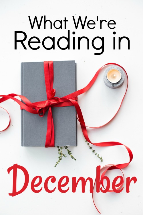 What We're Reading in December 2020 #readaloud #homeschooling #kidlit