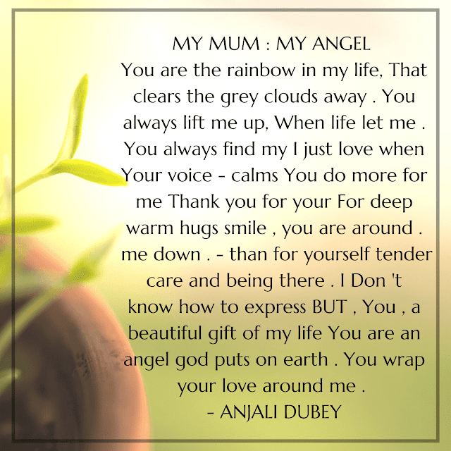 My Mum : My Angel : Poetry by Anjali Dubey