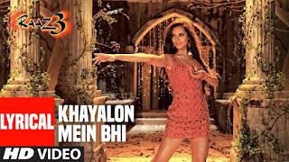 Khayalon mein bhi lyrics in Hindi from Raaz 3