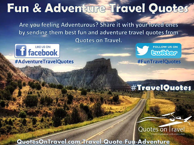 Fun & Adventure Travel Quotes - QuotesOnTravel.com