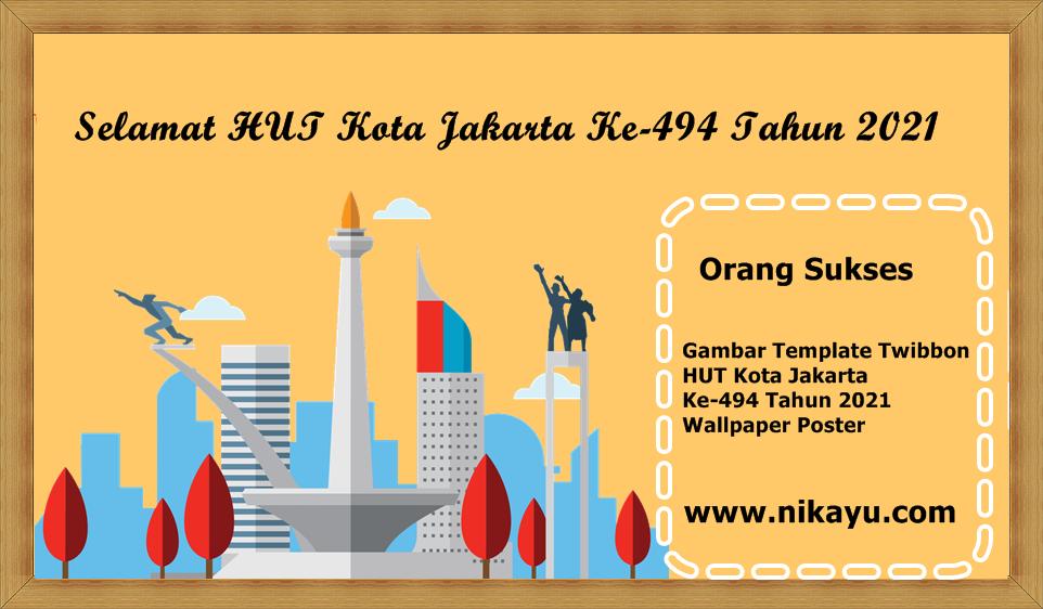 Twibbon (Hut) Hari Ulang Tahun Kota Jakarta Ke-494 Tahun 2021 Bisa Untuk Poster Dan Gambar