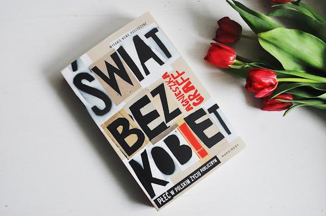 """Świat bez kobiet"" -  Agnieszka Graff"