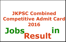 JKPSC Combined Competitive Admit Card 2016