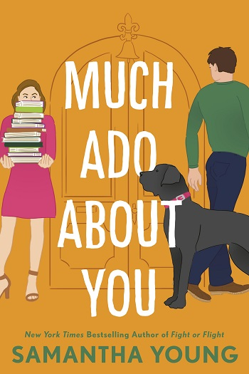 Much Ado About You by Samantha Young.