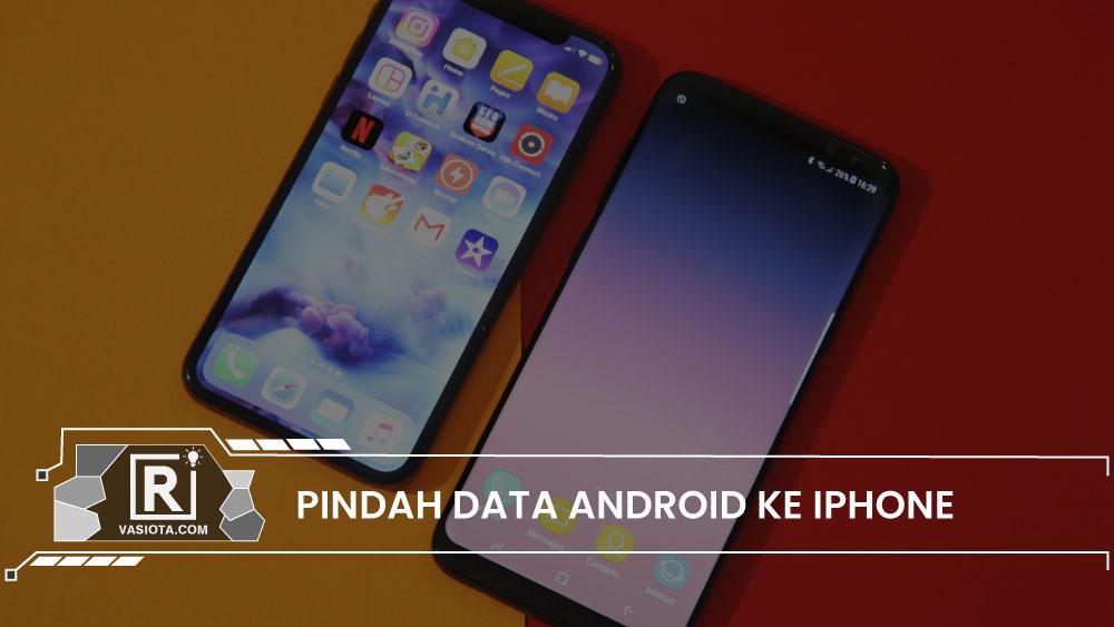 pindah data android ke iphone