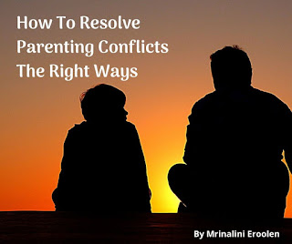 How To Resolve Parenting Conflicts The Right Ways