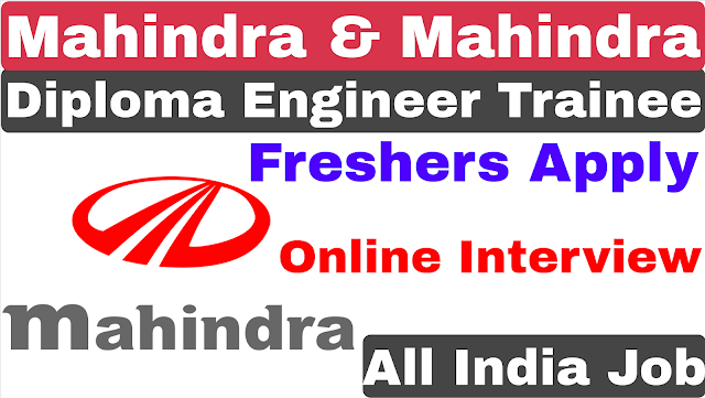 Mahindra & Mahindra Diploma Engineer Trainee Recruitment 2020