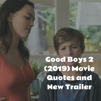 Good Boys 2 (2019) Movie Quotes and New Trailer