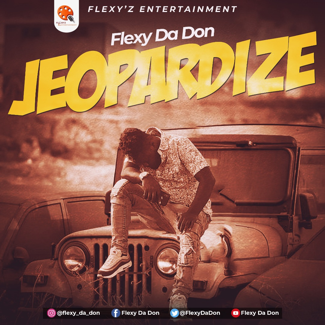 Flexy Da Don – Jeopardize