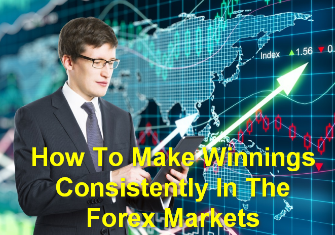 How To Make Winnings Consistently In The Forex Markets