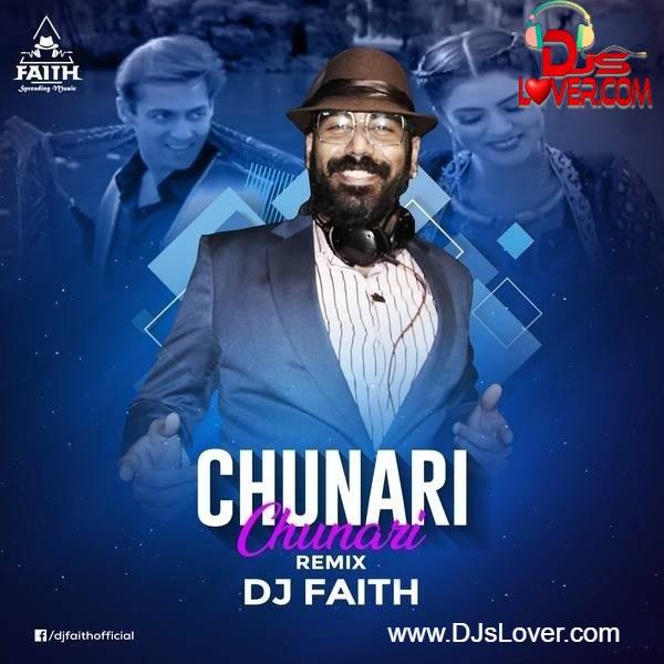 Chunari Chunari Remix DJ Faith
