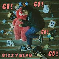 Dizzyhead – Go!