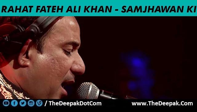 Samjhawan Ki - Rahat Fateh Ali Khan @ MTV Unplugged 5