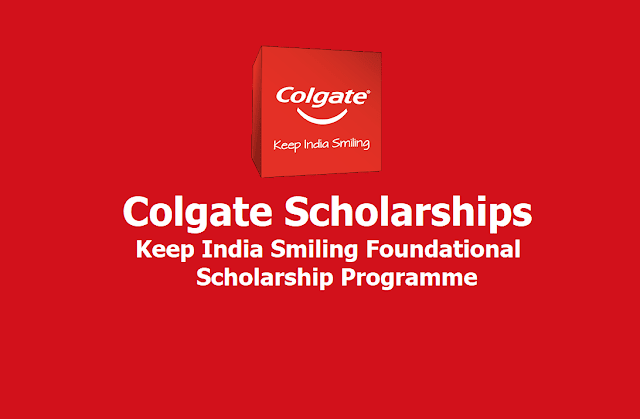 Colgate Scholarships: Keep India Smiling Foundational Scholarship Programme 2019
