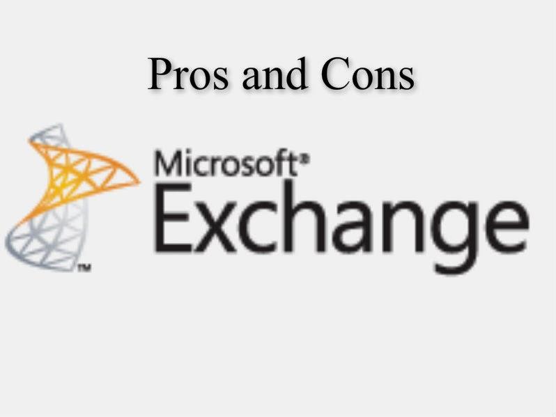 Exchange Server Blog: Pros & Cons of Microsoft Exchange Server