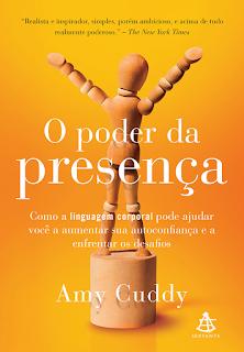 O poder da presença, Amy Cuddy, Editora Sextante