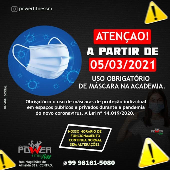 ATENÇÃO A PARTIR DO DIA 5/03/2021 USO OBRIGATÓRIO DE MASCARA NA ACADEMIA POWER FITNES  SM BACABAL.