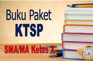 Referensi Buku Paket KTSP Untuk SMA/MA Kelas X Semua Mata Pelajaran Utama