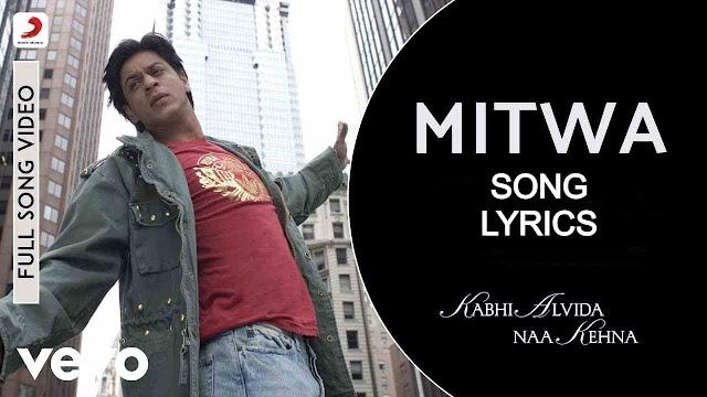 Mitwa Lyrics in Hindi - Kabhi Alvida Naa Kehna