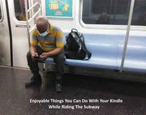 Enjoyable Things You Can Do With Your Kindle While Riding The Subway