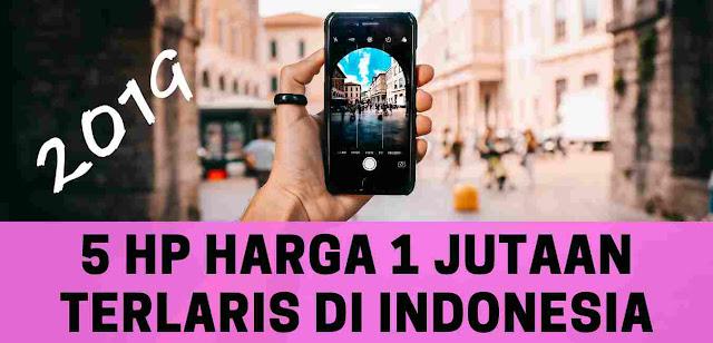 5 HP Harga 1 Jutaan Terlaris di Indonesia