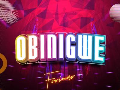 DOWNLOAD MUSIC: Forinar - Obinigwe