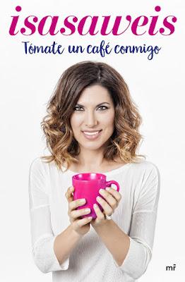 LIBRO - Tómate un café conmigo : Isasaweis (29 Noviembre 2016) Edición papel & digital ebook kindle Comprar en Amazon España