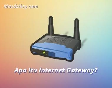 Pengertian internet gateway