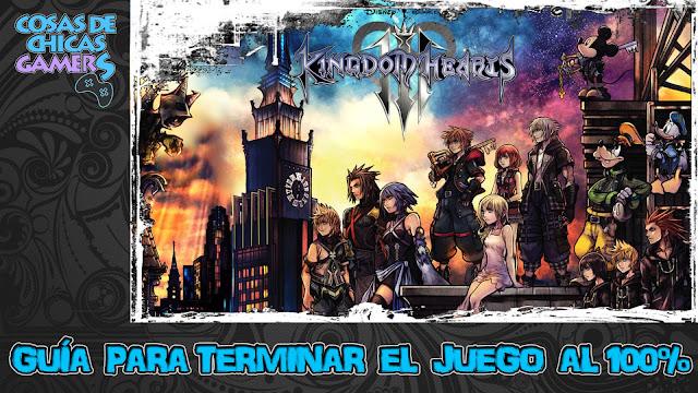 Guía para completar Kingdom Hearts 3
