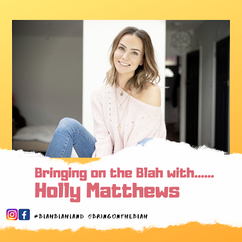Blah with.....Holly Matthews from #TheHappyMeProject   Blah Blah Land Podcast S1 04