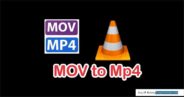 Mengubah Video MOV ke MP4 Dengan VLC Media Player