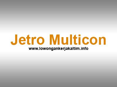Lowongan Kerja CV Jetro Multicon, lowongan kerja Kaltim Agustus September Oktober Nopember Desember 2019 Januari Februari 2020