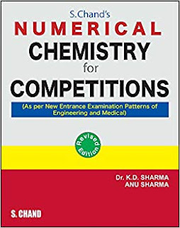 NUMERICAL CHEMISTRY FOR COMPETITION FOR ENTRANCE EXAMINATIONS OF ENGINEERING & MEDICAL
