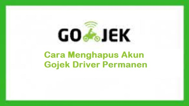Cara Menghapus Akun Gojek Driver