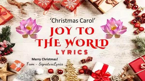 JOY TO THE WORLD Lyrics - English - Christmas Carol / Song