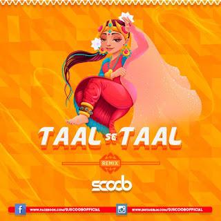 TAAL SE TAAL REMIX DJ SCOOB