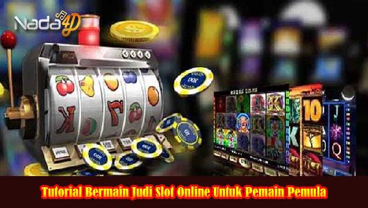 Tutorial Bermain Judi Slot Online Untuk Pemain Pemula