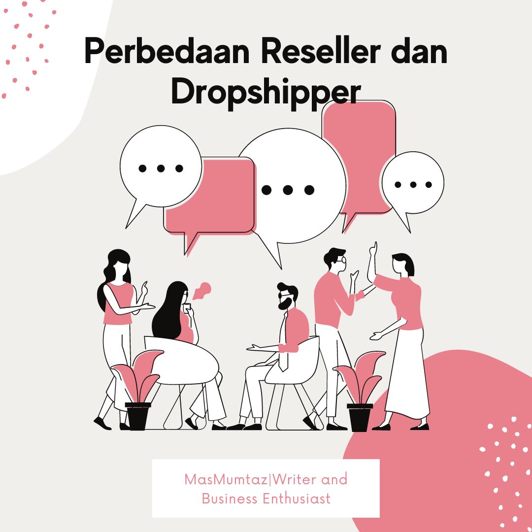 Perbedaan Reseller dan Dropshipper