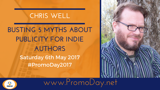 Busting 5 Myths About Publicity with Chris Well #PromoDay2017 #FreeWebinar