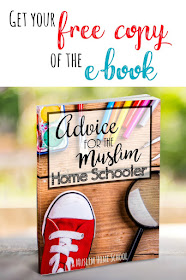 Get your free copy of the ebook Advice for the Muslim homeschooler